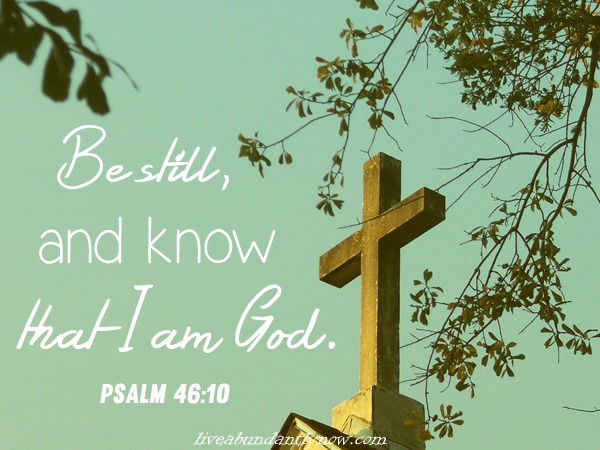 Be Still, and Know That I Am God