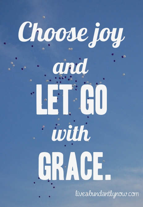 Choose Joy and Let Go with Grace