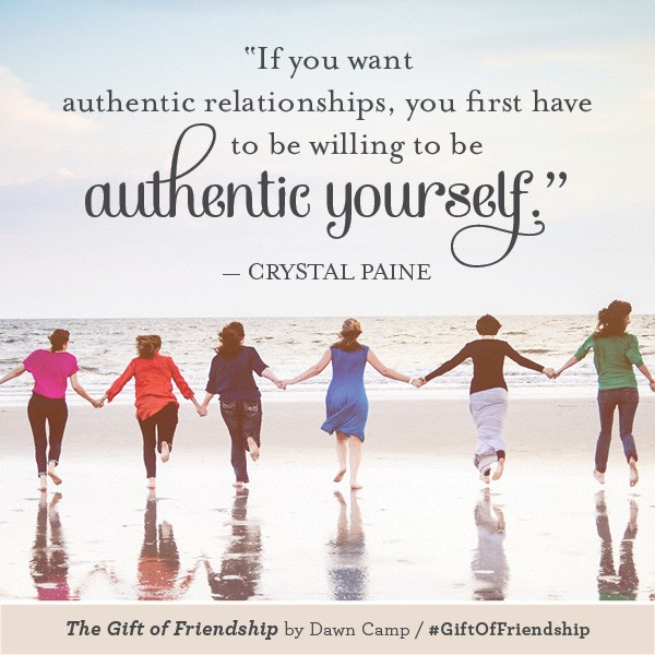 The Gift of Friendship - Be Authentic