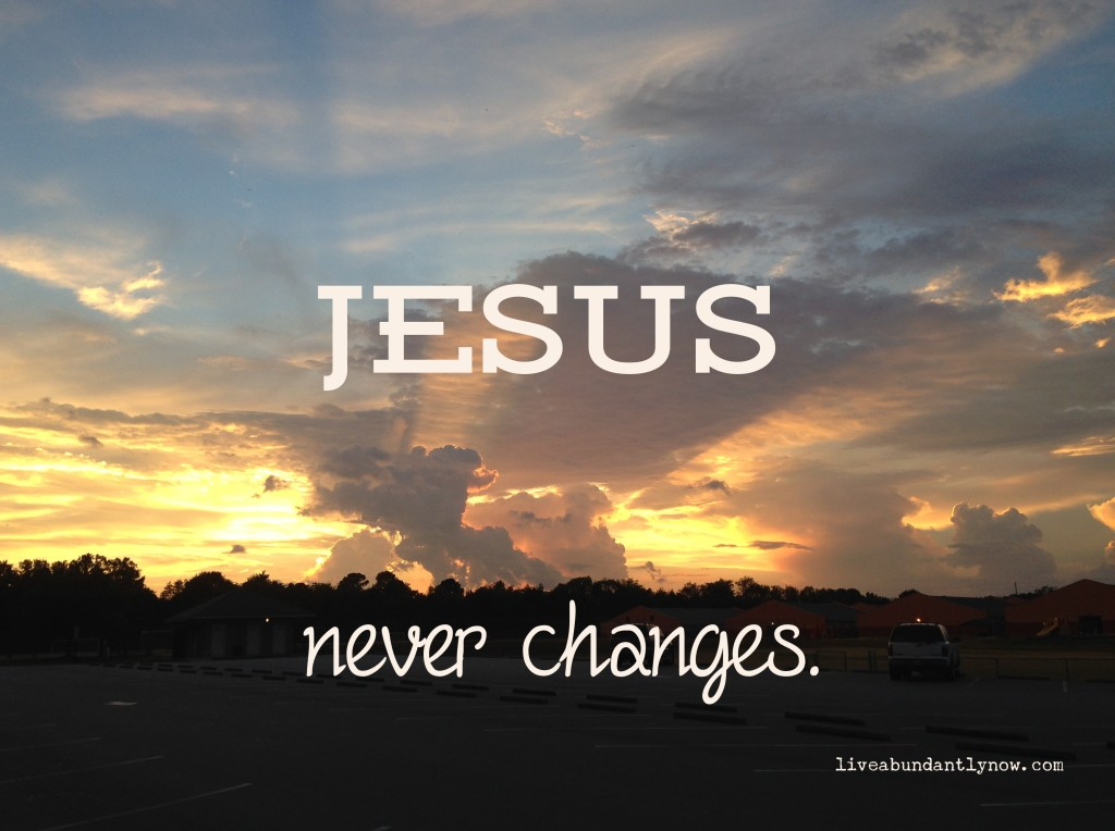 Jesus Never Changes